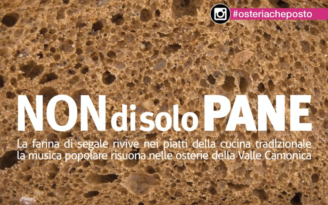«Non di solo pane». Tre nuovi appuntamenti con #OSTERIACHEPOSTO [Del Bene e del Bello 2019]