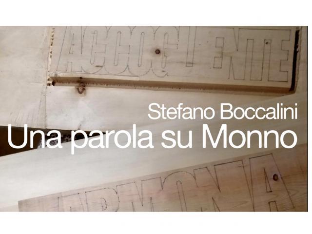 aperto_2019, Stefano Boccalini inaugura «Una parola su Monno»