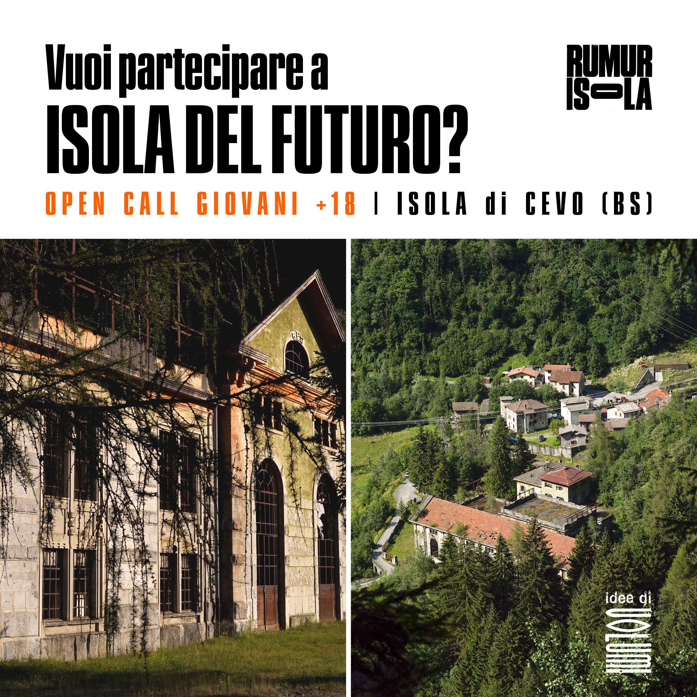 ISOLA DEL FUTURO - calle per giovani  RUMUR - Valsaviore - La cultura altrove